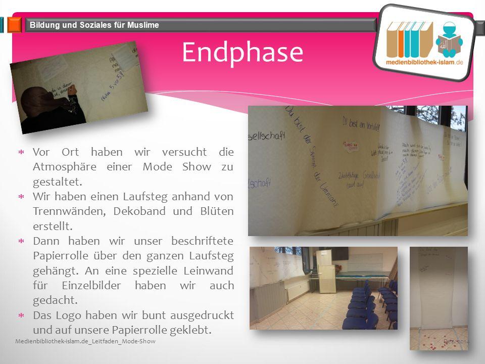 Bildung und Soziales für Muslime Endphase  Vor Ort haben wir versucht die Atmosphäre einer Mode Show zu gestaltet.