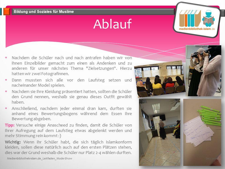 Bildung und Soziales für Muslime Ablauf  Nachdem die Schüler nach und nach antrafen haben wir von ihnen Einzelbilder gemacht zum einen als Andenken und zu anderen für unser nächstes Thema Zielsetzungen .