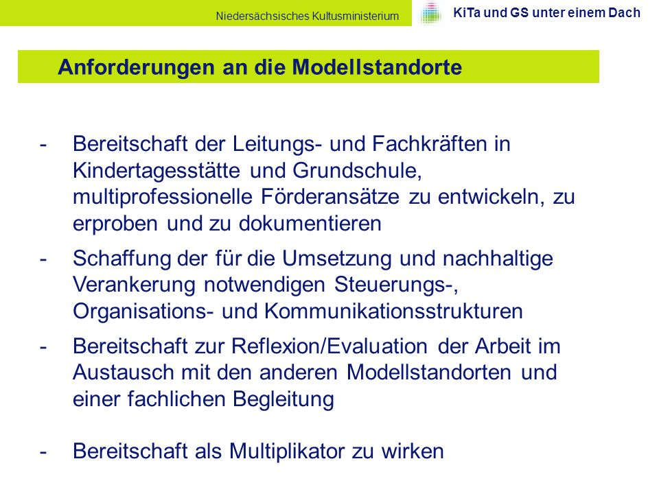 Niedersächsisches Kultusministerium -Bereitschaft der Leitungs- und Fachkräften in Kindertagesstätte und Grundschule, multiprofessionelle Förderansätz