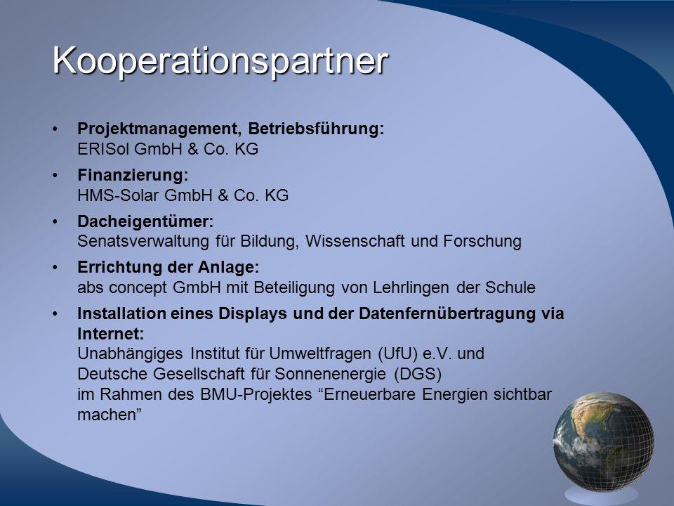 Kooperationspartner Projektmanagement, Betriebsführung: ERISol GmbH & Co. KG Finanzierung: HMS-Solar GmbH & Co. KG Dacheigentümer: Senatsverwaltung fü