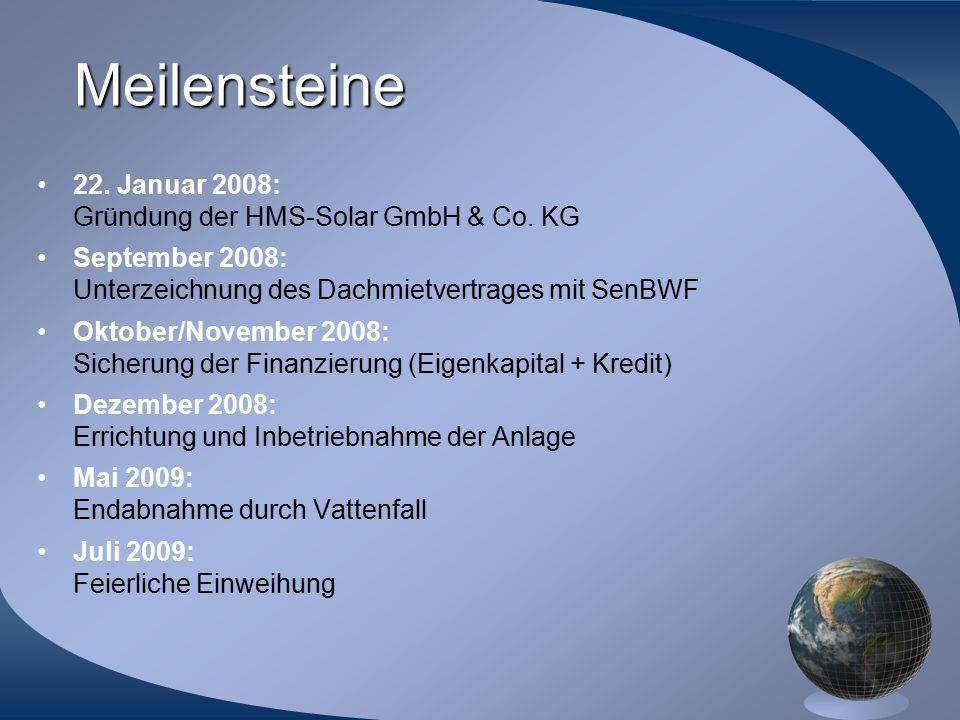 Meilensteine 22. Januar 2008: Gründung der HMS-Solar GmbH & Co. KG September 2008: Unterzeichnung des Dachmietvertrages mit SenBWF Oktober/November 20