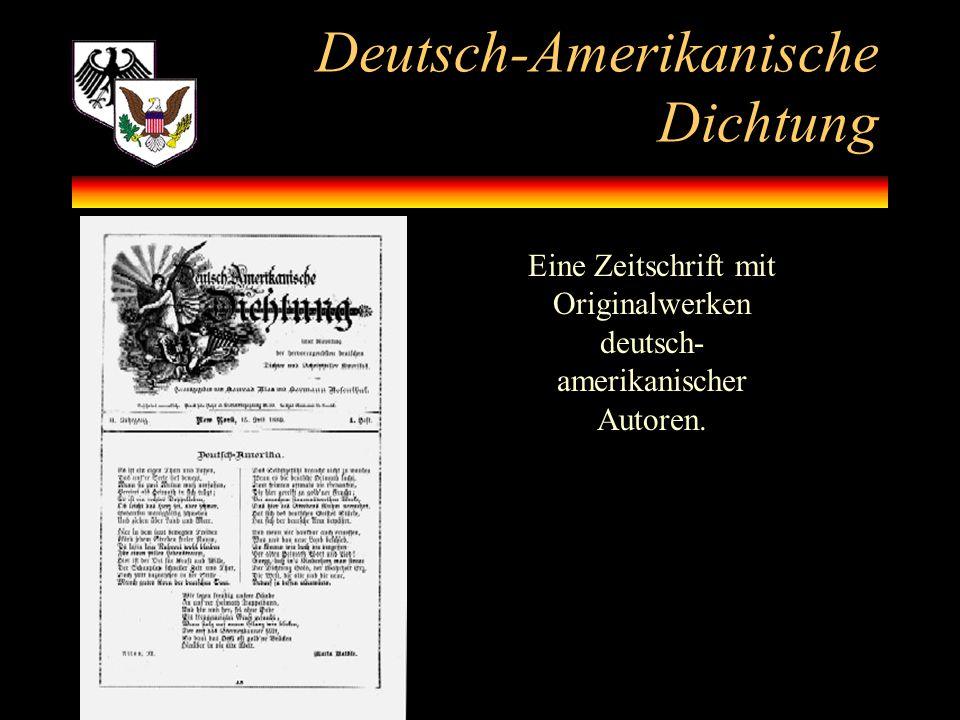 Deutsch-Amerikanische Dichtung Eine Zeitschrift mit Originalwerken deutsch- amerikanischer Autoren.