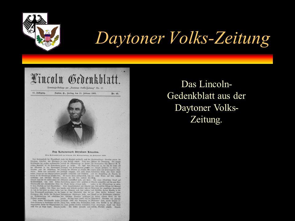 Daytoner Volks-Zeitung Das Lincoln- Gedenkblatt aus der Daytoner Volks- Zeitung.