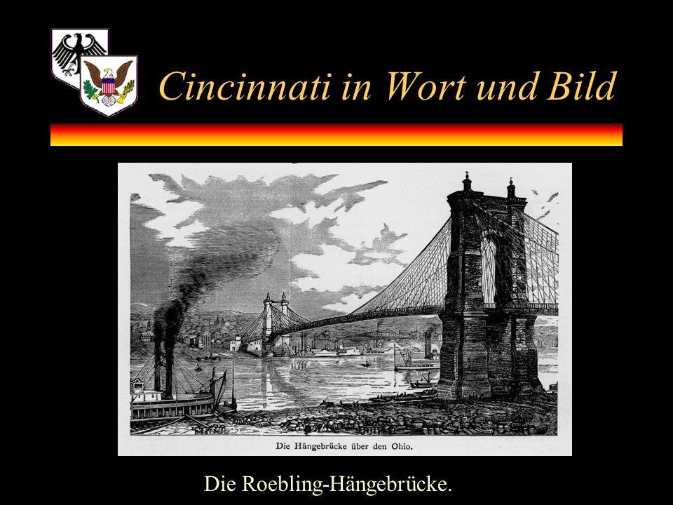 Cincinnati in Wort und Bild Die Roebling-Hängebrücke.