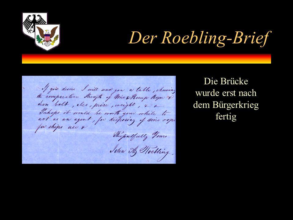 Der Roebling-Brief Die Brücke wurde erst nach dem Bürgerkrieg fertig