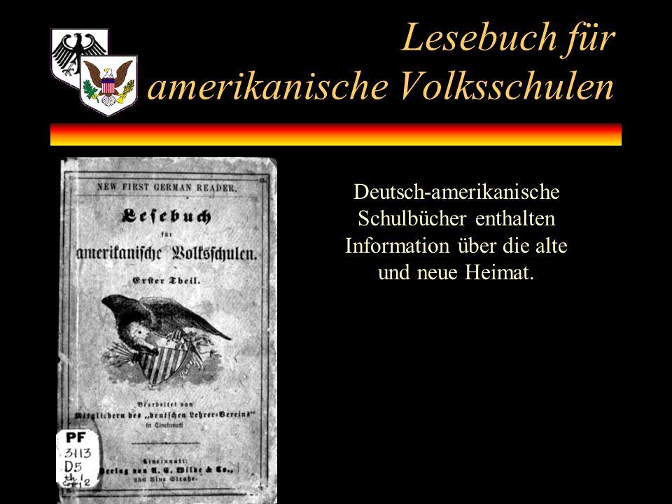 Lesebuch für amerikanische Volksschulen Deutsch-amerikanische Schulbücher enthalten Information über die alte und neue Heimat.