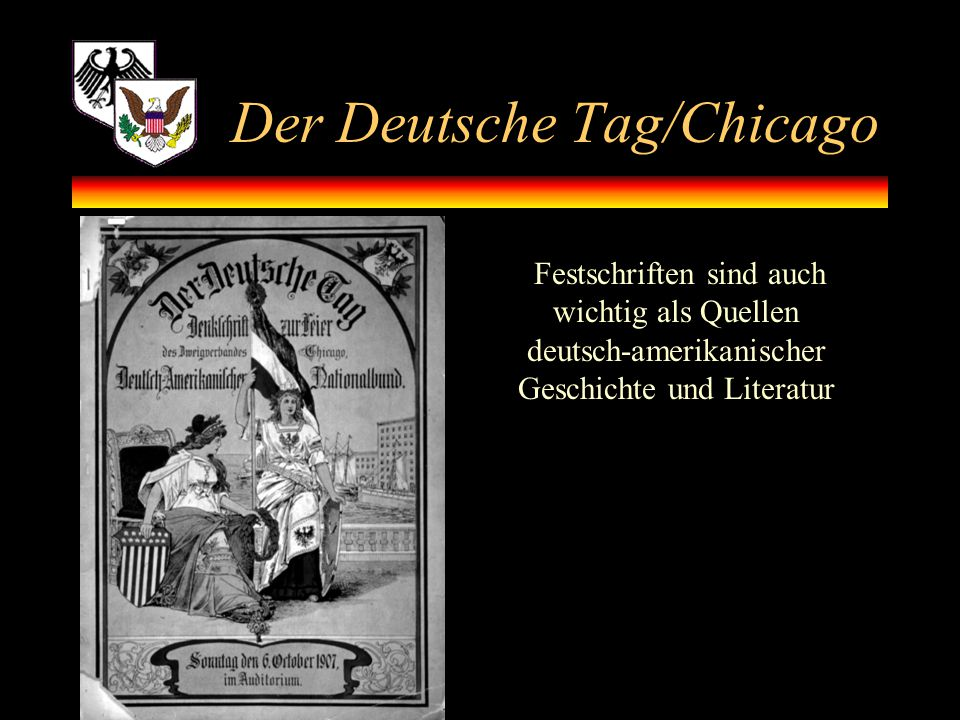 Der Deutsche Tag/Chicago Festschriften sind auch wichtig als Quellen deutsch-amerikanischer Geschichte und Literatur
