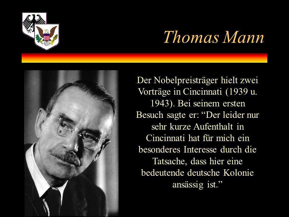 """Thomas Mann Der Nobelpreisträger hielt zwei Vorträge in Cincinnati (1939 u. 1943). Bei seinem ersten Besuch sagte er: """"Der leider nur sehr kurze Aufen"""