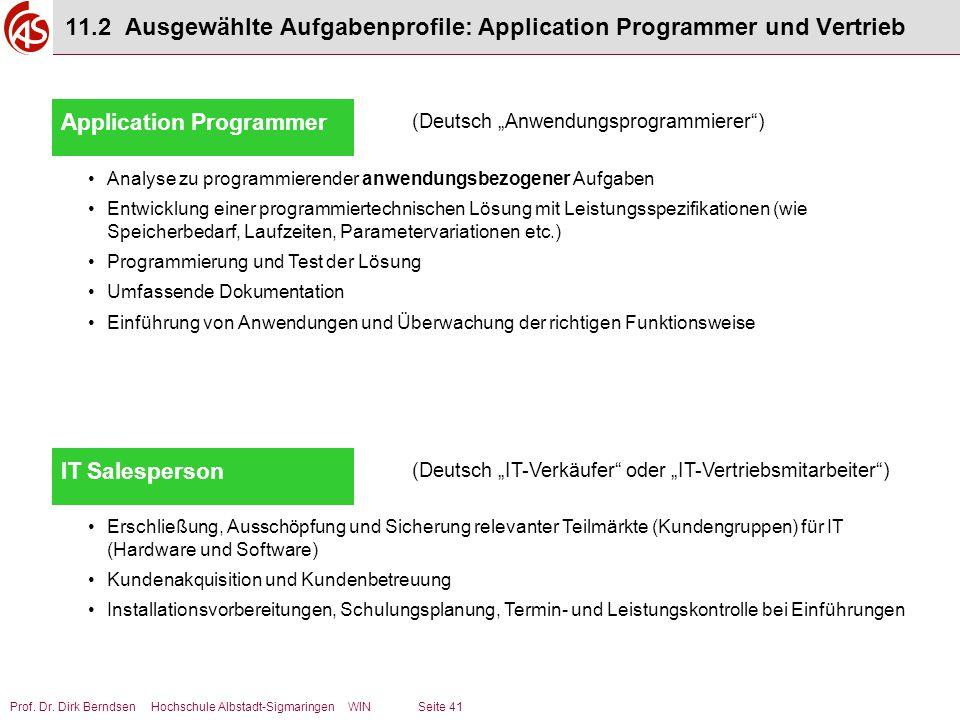 Prof. Dr. Dirk Berndsen Hochschule Albstadt-Sigmaringen WIN Seite 41 11.2 Ausgewählte Aufgabenprofile: Application Programmer und Vertrieb Application
