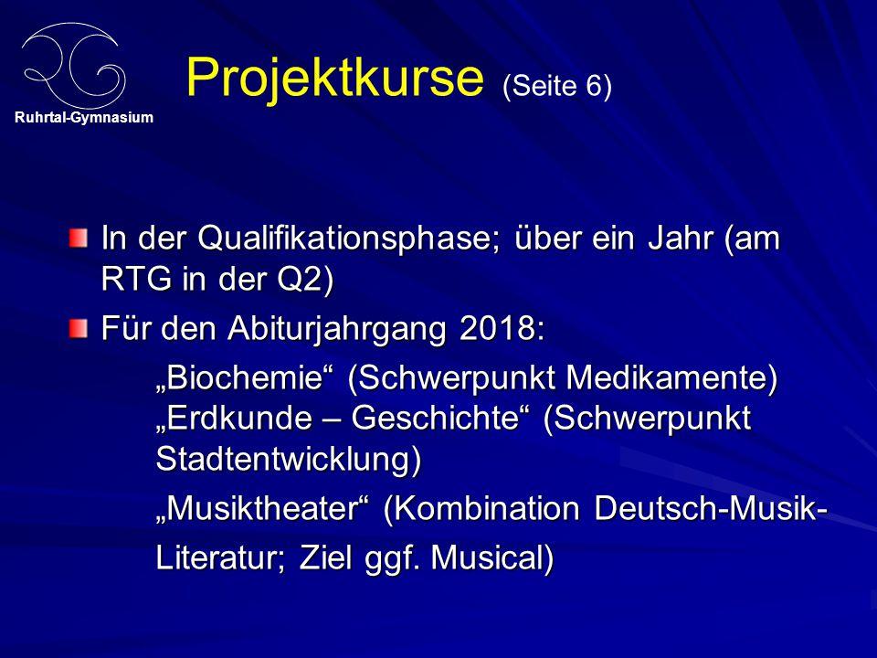 """Ruhrtal-Gymnasium Projektkurse (Seite 6) In der Qualifikationsphase; über ein Jahr (am RTG in der Q2) Für den Abiturjahrgang 2018: """"Biochemie"""" (Schwer"""