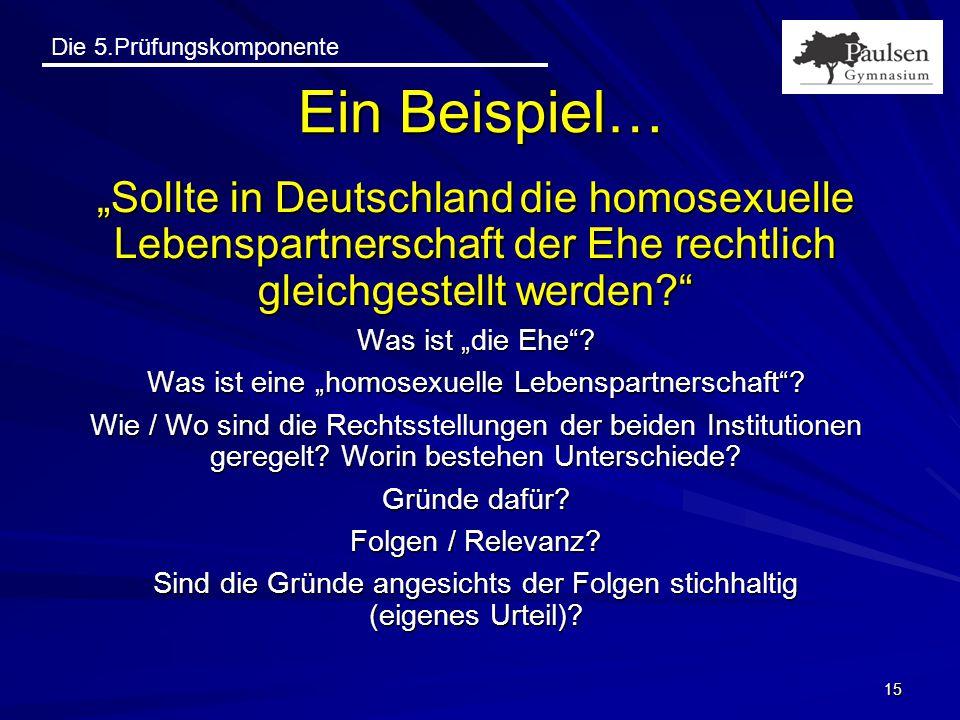 """Die 5.Prüfungskomponente """"Sollte in Deutschland die homosexuelle Lebenspartnerschaft der Ehe rechtlich gleichgestellt werden?"""" Was ist """"die Ehe""""? Was"""