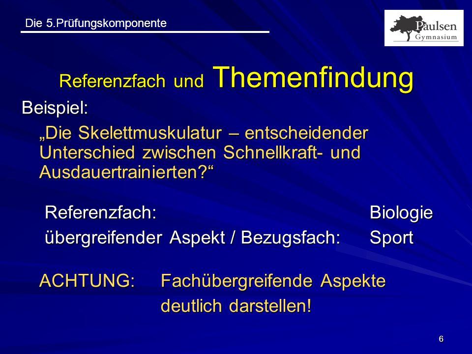 Die 5.Prüfungskomponente 17 Prüfungsablauf und Bewertung Der schriftliche Teil Länge: ca.