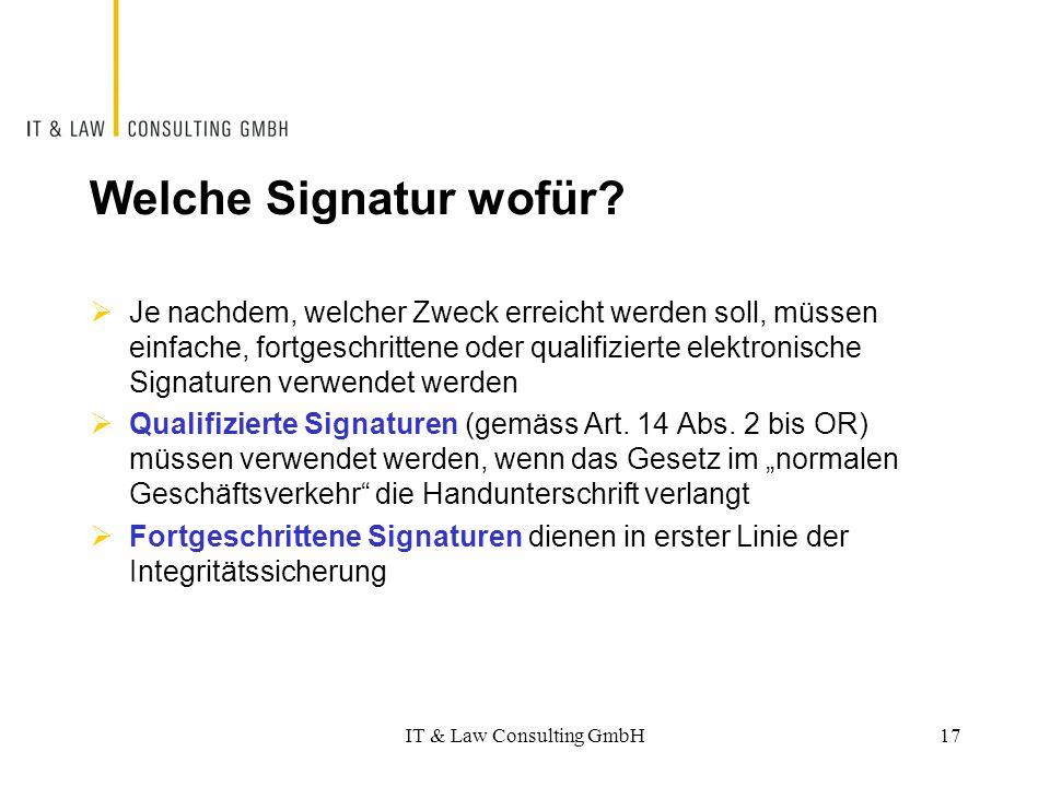 Welche Signatur wofür?  Je nachdem, welcher Zweck erreicht werden soll, müssen einfache, fortgeschrittene oder qualifizierte elektronische Signaturen