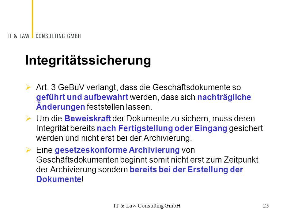 Integritätssicherung  Art. 3 GeBüV verlangt, dass die Geschäftsdokumente so geführt und aufbewahrt werden, dass sich nachträgliche Änderungen festste