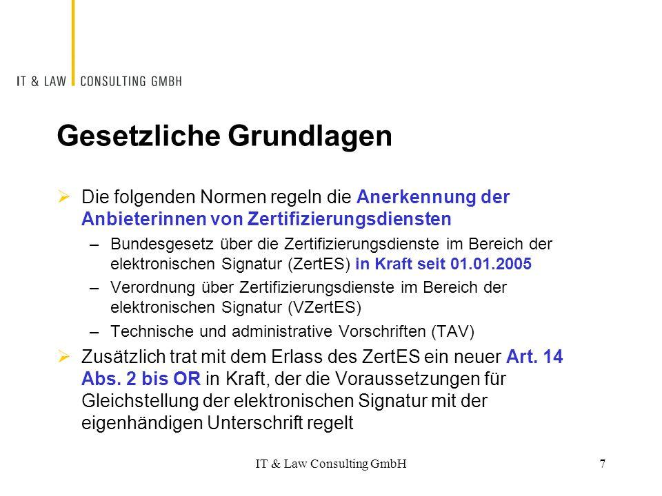 Arten von Signaturen nach ZertES  Elektronische Signatur –Daten in elektronischer Form, die anderen elektronischen Daten beigefügt oder die logisch mit ihnen verknüpft sind und zu deren Authentifizierung dienen  Fortgeschrittene elektronische Signatur  Qualifizierte elektronische Signatur IT & Law Consulting GmbH8