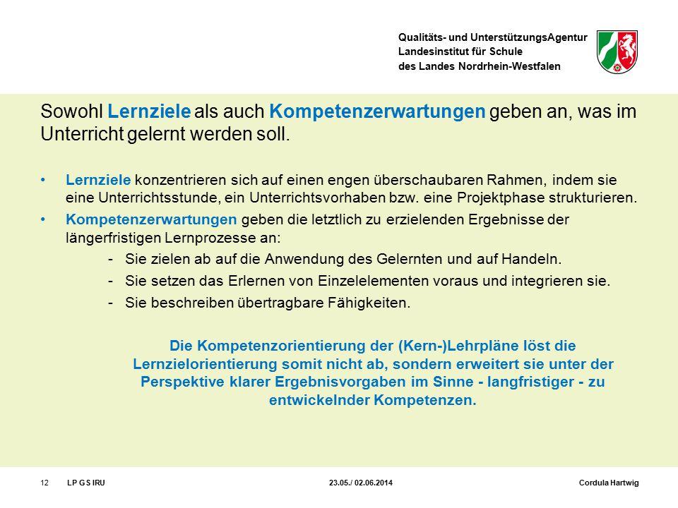 Qualitäts- und UnterstützungsAgentur Landesinstitut für Schule des Landes Nordrhein-Westfalen Sowohl Lernziele als auch Kompetenzerwartungen geben an,