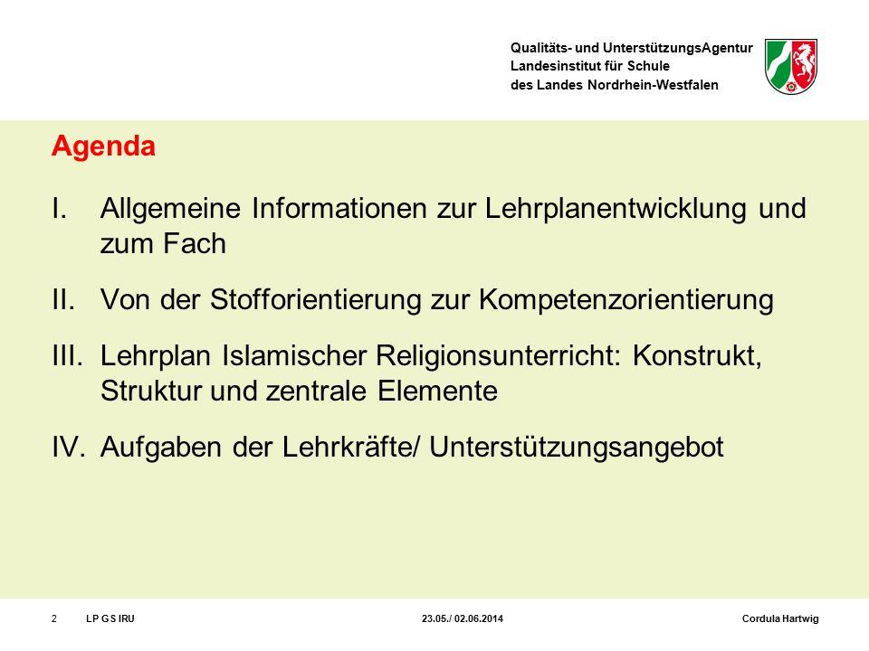 Qualitäts- und UnterstützungsAgentur Landesinstitut für Schule des Landes Nordrhein-Westfalen Agenda I.Allgemeine Informationen zur Lehrplanentwicklun
