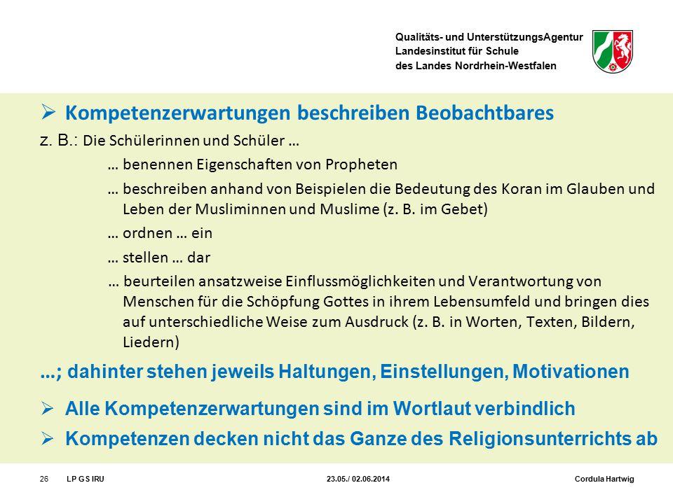Qualitäts- und UnterstützungsAgentur Landesinstitut für Schule des Landes Nordrhein-Westfalen  Kompetenzerwartungen beschreiben Beobachtbares z. B.: