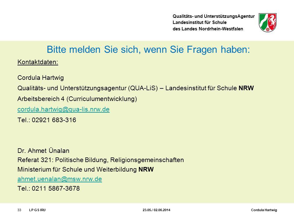 Qualitäts- und UnterstützungsAgentur Landesinstitut für Schule des Landes Nordrhein-Westfalen Bitte melden Sie sich, wenn Sie Fragen haben: Kontaktdat