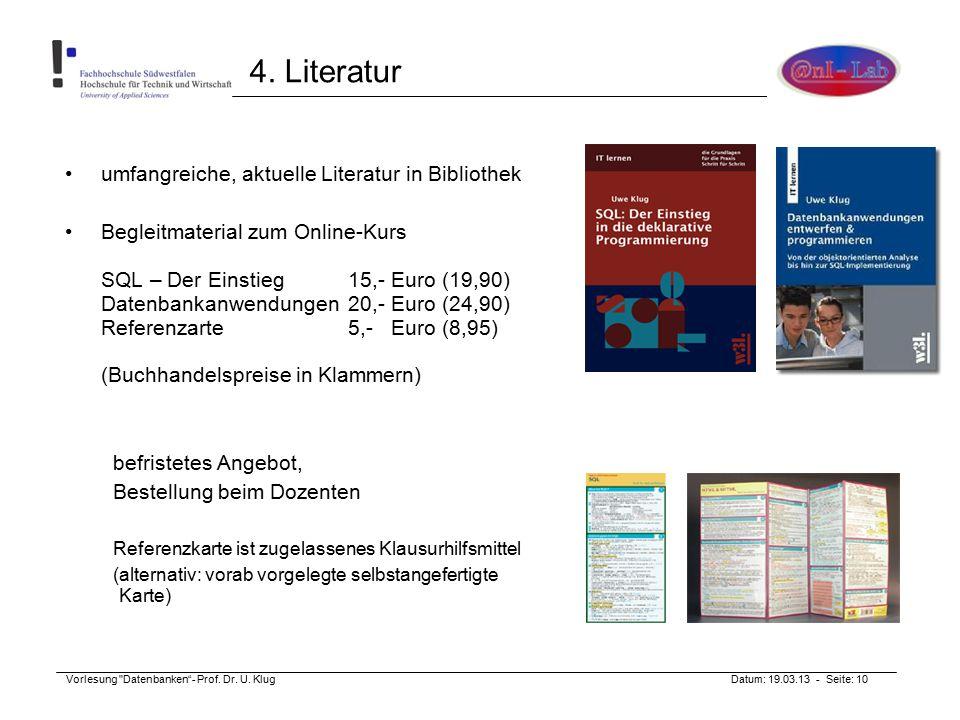 Vorlesung Datenbanken - Prof. Dr. U. Klug Datum: 19.03.13 - Seite: 10 4.