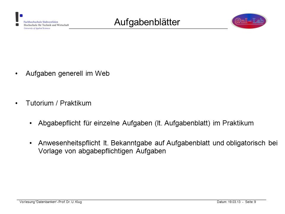 Vorlesung Datenbanken - Prof.Dr. U. Klug Datum: 19.03.13 - Seite: 10 4.