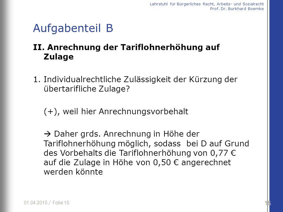 01.04.2015 / Folie 15 II. Anrechnung der Tariflohnerhöhung auf Zulage 1.