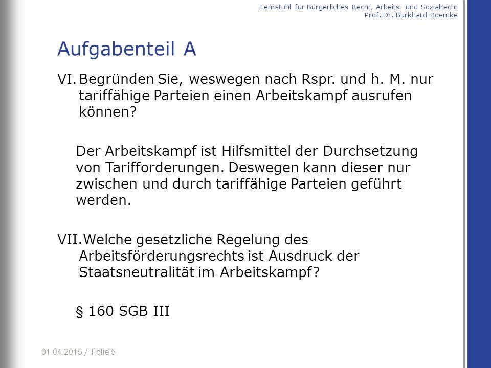 01.04.2015 / Folie 5 VI.Begründen Sie, weswegen nach Rspr.