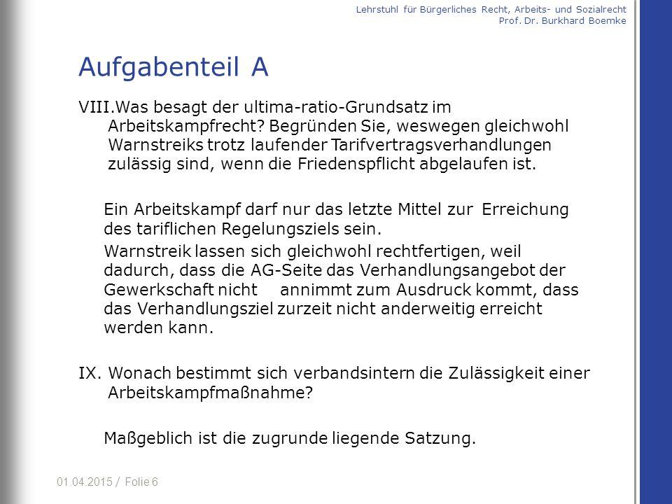 01.04.2015 / Folie 6 VIII.Was besagt der ultima-ratio-Grundsatz im Arbeitskampfrecht.