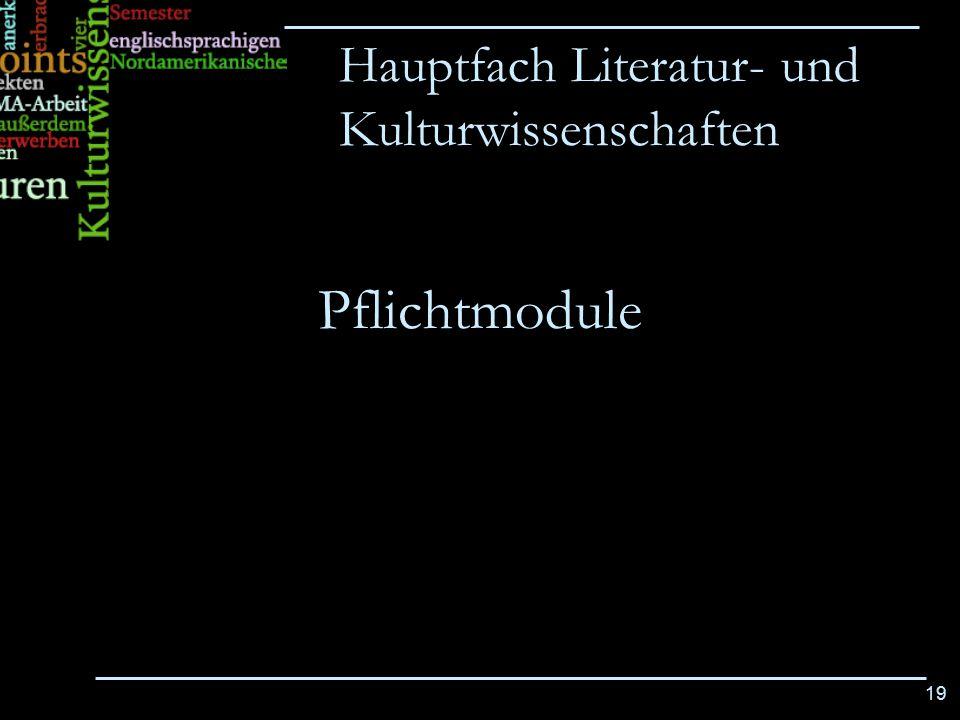 19 Pflichtmodule Hauptfach Literatur- und Kulturwissenschaften