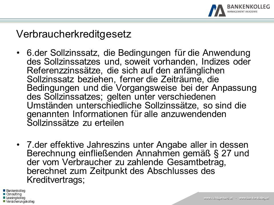 www.richtigerkurs. at www.richtigerkurs. at - www.bankenkolleg.at Verbraucherkreditgesetz 6.der Sollzinssatz, die Bedingungen für die Anwendung des So