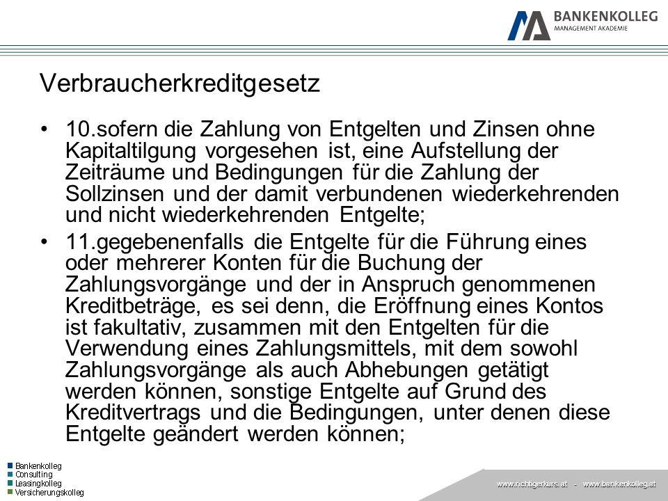 www.richtigerkurs. at www.richtigerkurs. at - www.bankenkolleg.at Verbraucherkreditgesetz 10.sofern die Zahlung von Entgelten und Zinsen ohne Kapitalt