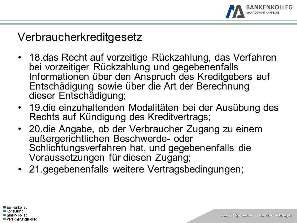 www.richtigerkurs. at www.richtigerkurs. at - www.bankenkolleg.at Verbraucherkreditgesetz 18.das Recht auf vorzeitige Rückzahlung, das Verfahren bei v