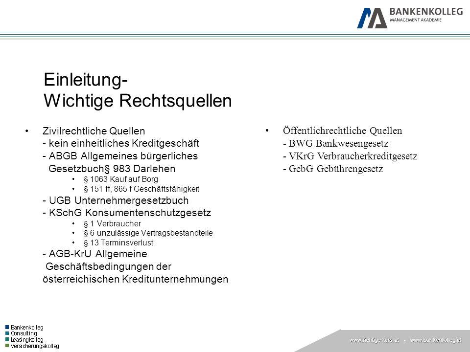 www.richtigerkurs. at www.richtigerkurs. at - www.bankenkolleg.at Einleitung- Wichtige Rechtsquellen Zivilrechtliche Quellen - kein einheitliches Kred
