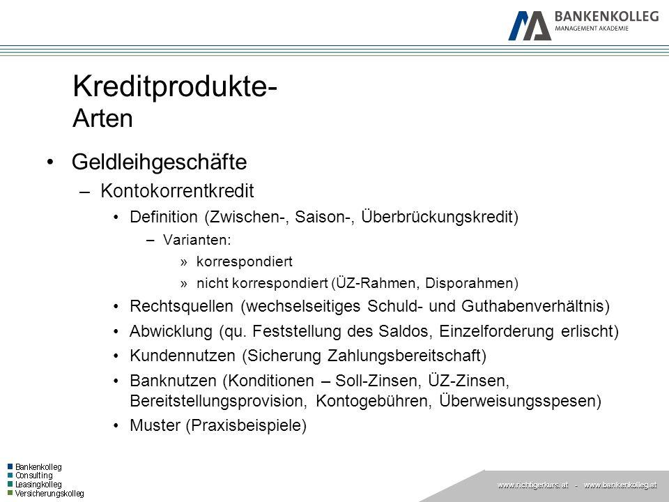 www.richtigerkurs. at www.richtigerkurs. at - www.bankenkolleg.at Kreditprodukte- Arten Geldleihgeschäfte –Kontokorrentkredit Definition (Zwischen-, S