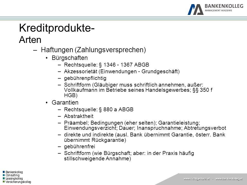 www.richtigerkurs. at www.richtigerkurs. at - www.bankenkolleg.at Kreditprodukte- Arten –Haftungen (Zahlungsversprechen) Bürgschaften –Rechtsquelle: §