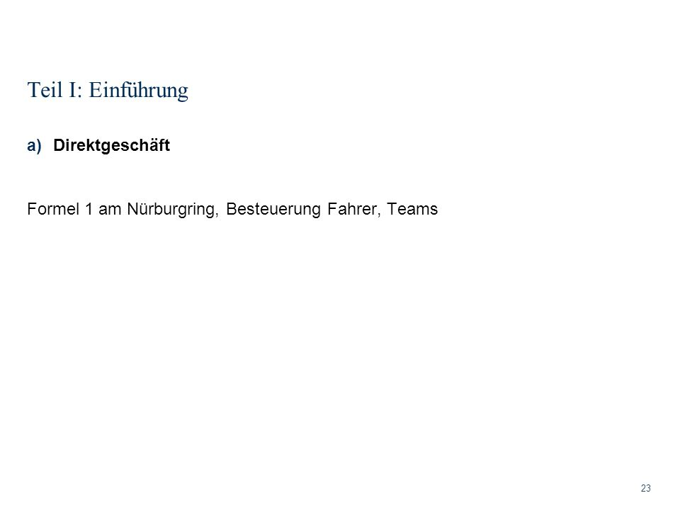 Teil I: Einführung 23 a)Direktgeschäft Formel 1 am Nürburgring, Besteuerung Fahrer, Teams