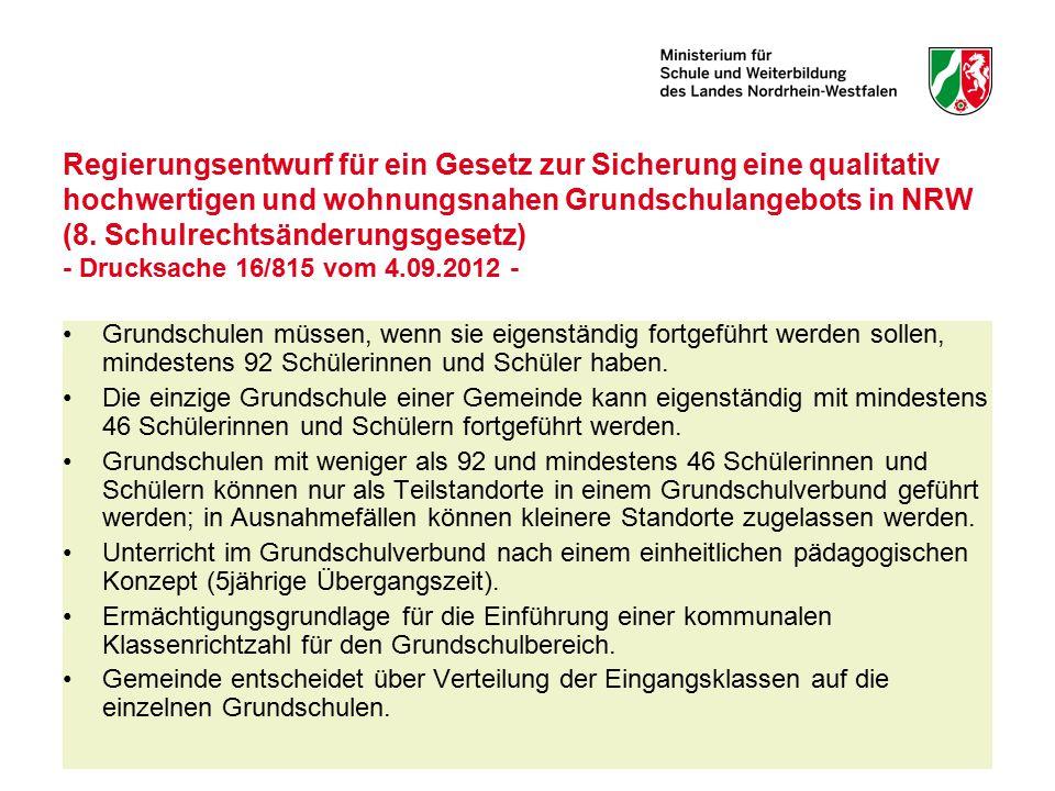 10 Regierungsentwurf für ein Gesetz zur Sicherung eine qualitativ hochwertigen und wohnungsnahen Grundschulangebots in NRW (8. Schulrechtsänderungsges