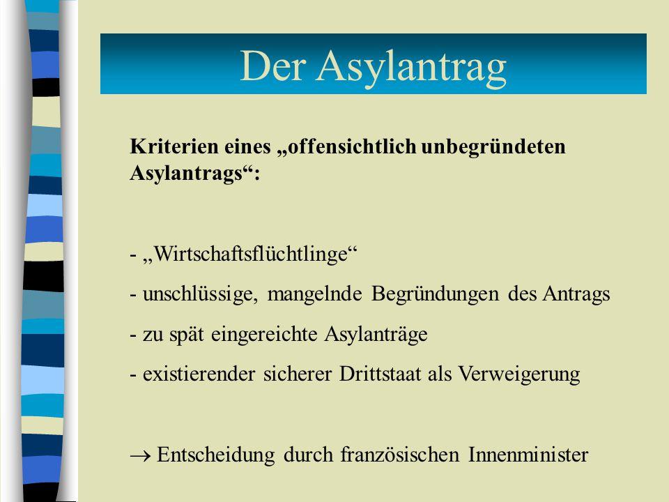 """Der Asylantrag Kriterien eines """"offensichtlich unbegründeten Asylantrags"""": - """"Wirtschaftsflüchtlinge"""" - unschlüssige, mangelnde Begründungen des Antra"""