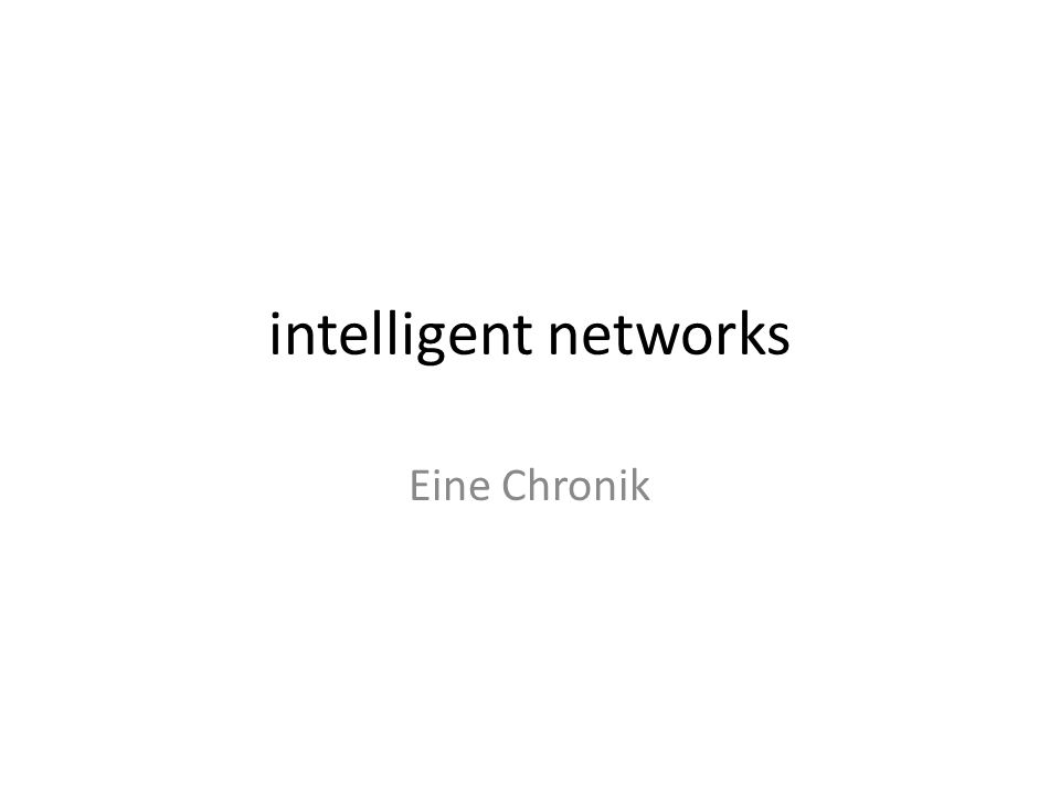 intelligent networks Eine Chronik