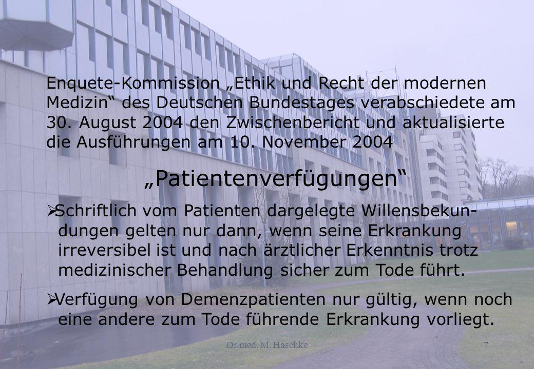 """Dr.med. M. Haschke7 Enquete-Kommission """"Ethik und Recht der modernen Medizin"""" des Deutschen Bundestages verabschiedete am 30. August 2004 den Zwischen"""