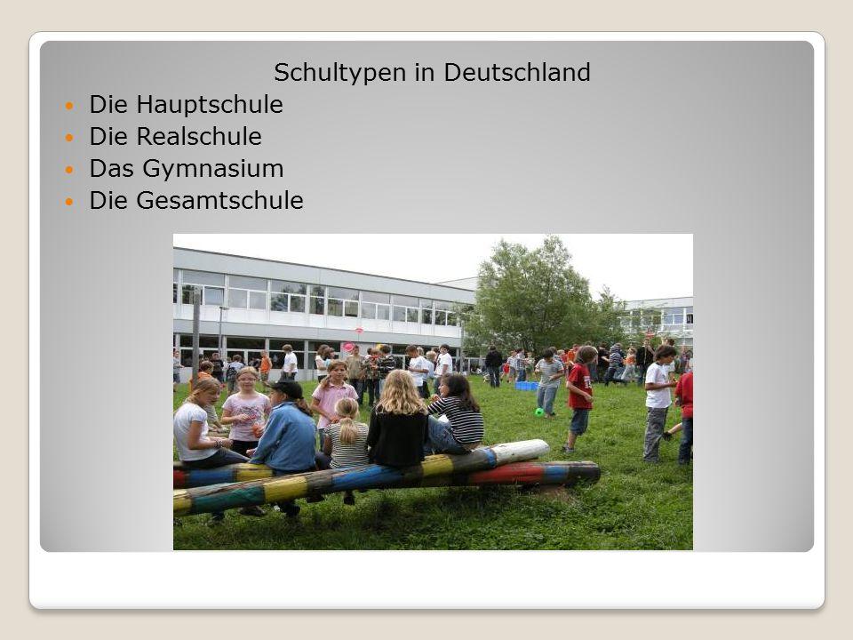 Schultypen in Deutschland Die Hauptschule Die Realschule Das Gymnasium Die Gesamtschule