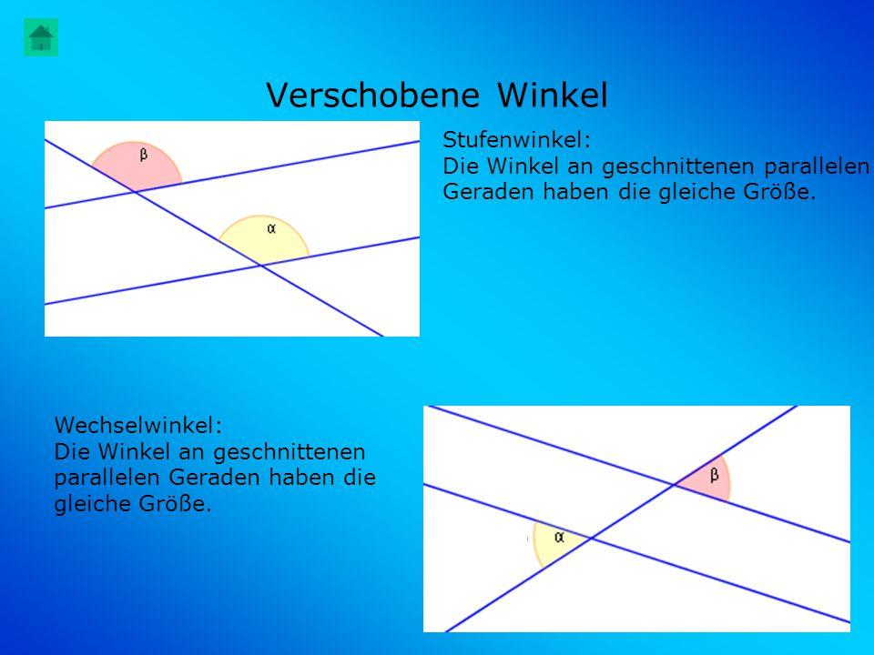 Verschobene Winkel Wechselwinkel: Die Winkel an geschnittenen parallelen Geraden haben die gleiche Größe. Stufenwinkel: Die Winkel an geschnittenen pa