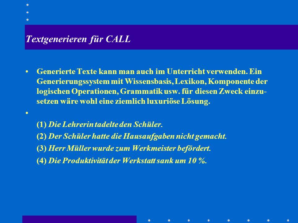 Textgenerieren für CALL Generierte Texte kann man auch im Unterricht verwenden.