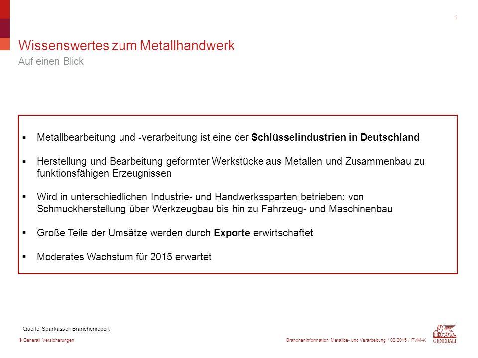 © Generali Versicherungen Zahlen und Daten Unternehmen, Beschäftigte, Umsatz (2012) 2  Bundesweit 42.000 Betriebe  Gesamtumsatz ~60 Mrd.