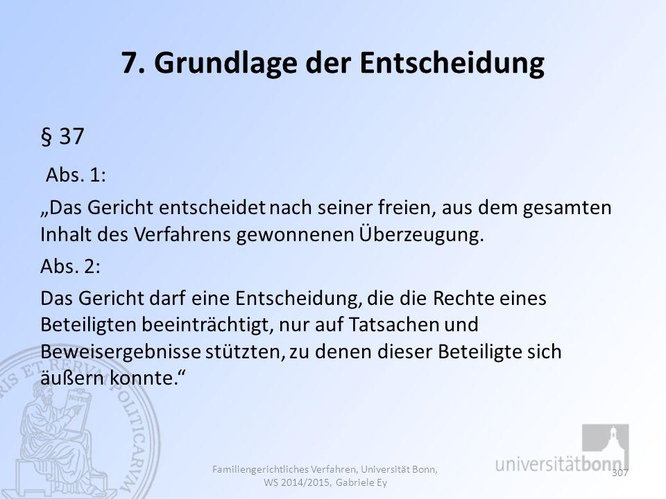 7.Grundlage der Entscheidung § 37 Abs.