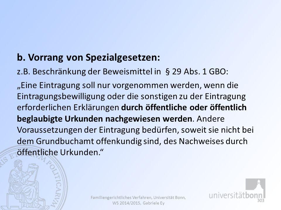 b.Vorrang von Spezialgesetzen: z.B. Beschränkung der Beweismittel in § 29 Abs.