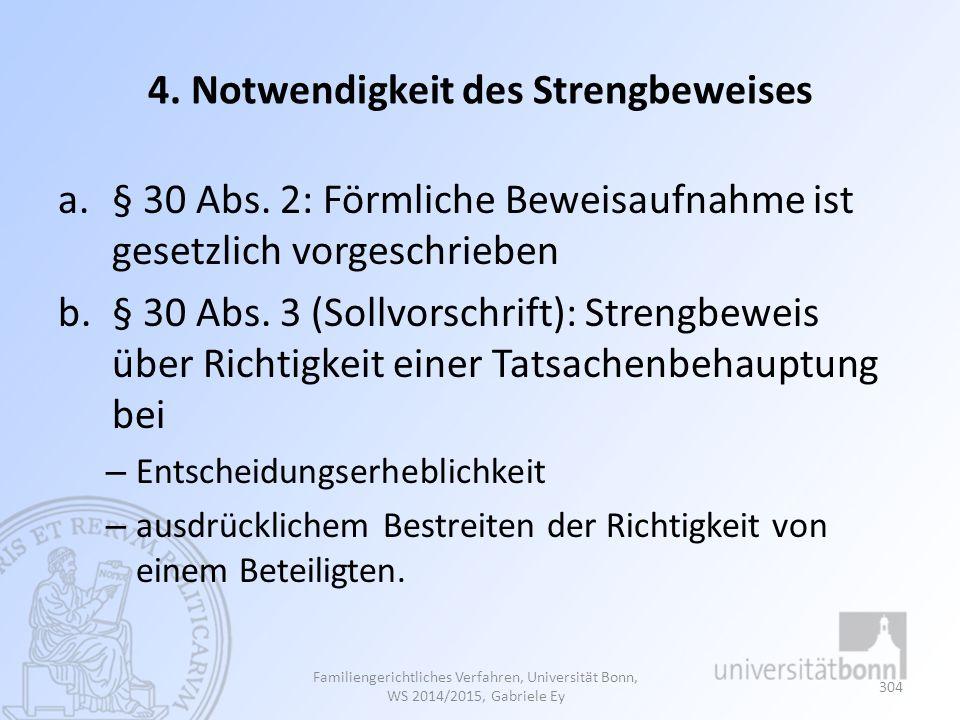 4.Notwendigkeit des Strengbeweises a.§ 30 Abs.