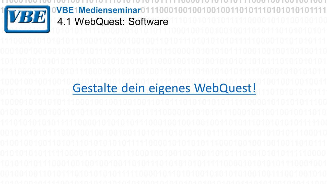 4.1 WebQuest: Software Gestalte dein eigenes WebQuest!