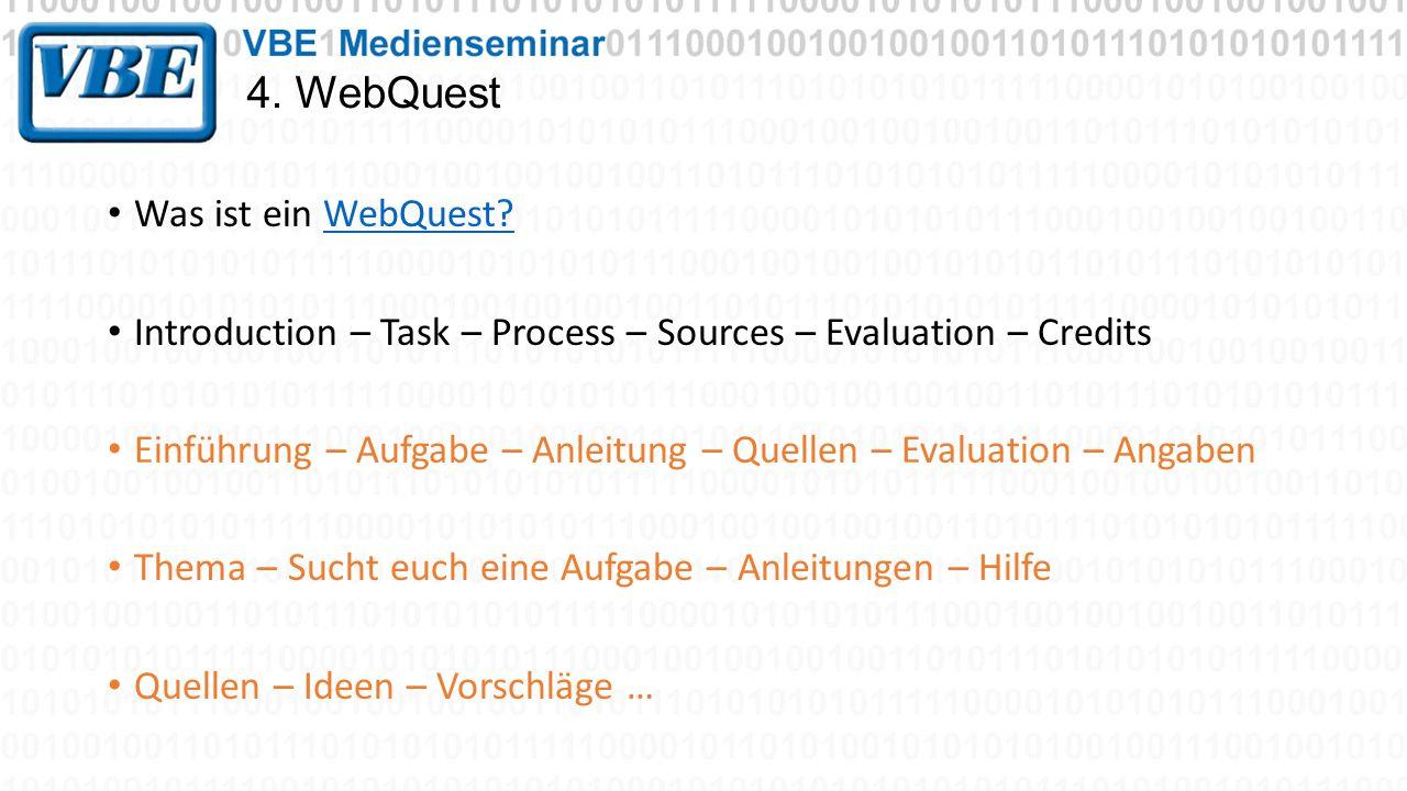 Was ist ein WebQuest?WebQuest? Introduction – Task – Process – Sources – Evaluation – Credits Einführung – Aufgabe – Anleitung – Quellen – Evaluation