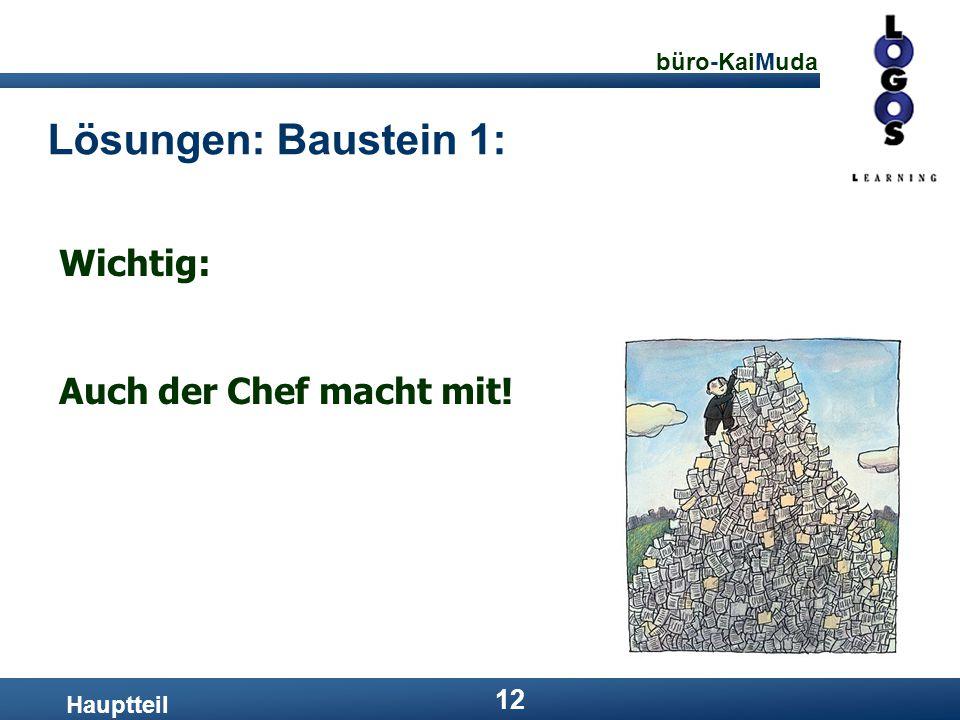 büro-KaiMuda 12 Lösungen: Baustein 1: Hauptteil Wichtig: Auch der Chef macht mit!